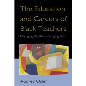 Education and Careers of Black Teachers: Changing Identities, Changing Lives