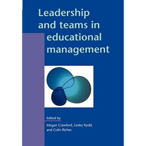 Leadership and Teams in Educational Management (Leadership & Management in Education)