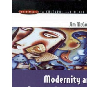Modernity and Postmodern Culture (Issues in Cultural and Media Studies)