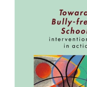 TOWARDS BULLY-FREE SCHOOLS: Interventions in Action