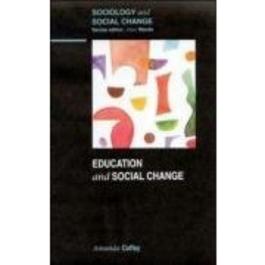 Education and Social Change (Sociology & Social Change)