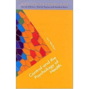 Control And The Psychology Of Health: Theory, Measurement and Applications (Health Psychology)