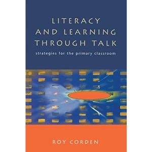 LITERACY & LEARNING THROUGH TALK: Strategies for the Primary Classroom