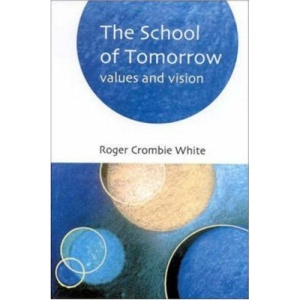 SCHOOL OF TOMORROW: Values and Vision