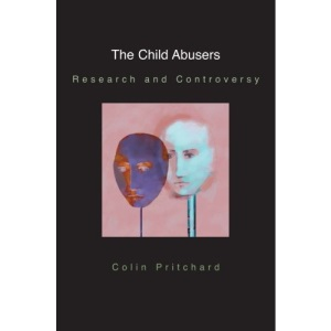 The Child Abusers: Research and Controversy