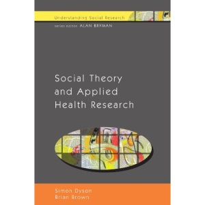 Social Theory and Applied Health Research (Understanding Social Research)