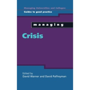 Managing Crisis (Managing Universities & Colleges: Guides to Good Practice)