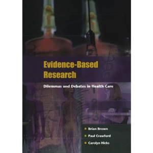 Evidence-Based Research: Dilemmas and Debates in Healthcare Research