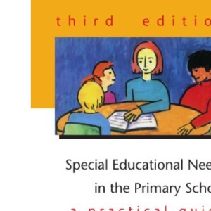 Special educational needs in the primary school (UK Higher Education OUP Humanities & Social Sciences Education OUP)