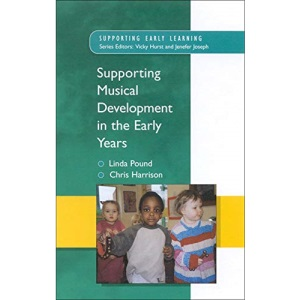 Supporting Musical Development in the Early Years (Supporting Early Learning)