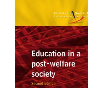 Education In A Post Welfare Society (Introducing Social Policy (Paperback))