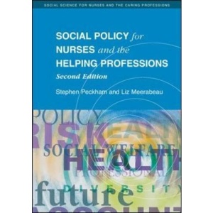Social Policy for Nurses and the Helping Professions (UK Higher Education OUP Humanities & Social Sciences Health & Social Welfare)