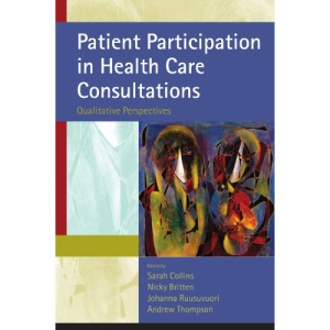 Patient Participation in Health Care Consultations: Qualitative Perspectives