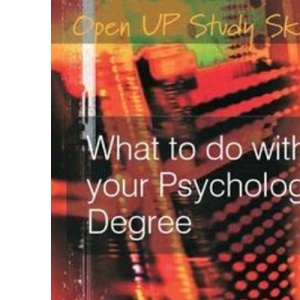 What to do with your psychology degree (Open Up Study Skills)