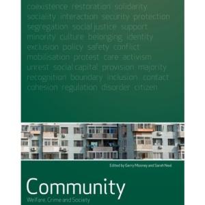 Community: Welfare, Crime and Society (Welfare Crime & Society)
