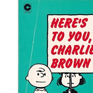 Here's to You, Charlie Brown (Coronet Books)