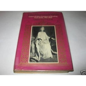 Viceroy's Wife: Letters from India, 1921-25