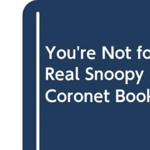 You're Not for Real Snoopy (Coronet Books)