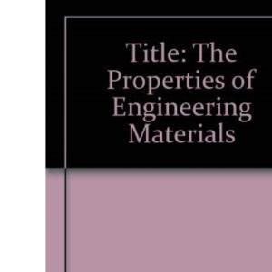The Properties of Engineering Materials