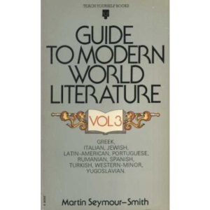 Guide to Modern World Literature: v. 3 (Teach Yourself)