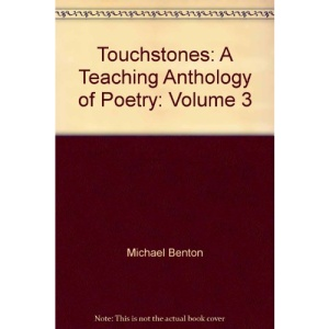 Touchstones: A Teaching Anthology of Poetry: Volume 3