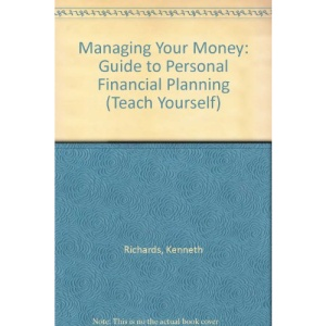 Managing Your Money: Guide to Personal Financial Planning (Teach Yourself)