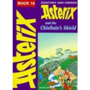Asterix and the Chieftain's Shield (Classic Asterix hardbacks)
