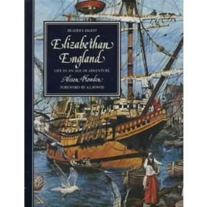 Elizabethan England: Life in an age of adventure (Life in Britain)