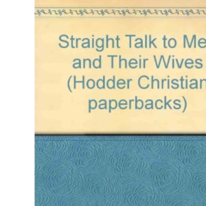 Straight Talk to Men and Their Wives (Hodder Christian paperbacks)