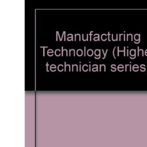 Manufacturing Technology (Higher technician series)