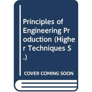 Principles of Engineering Production (Higher Techniques S.)
