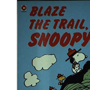 Blaze the Trail, Snoopy (Coronet Books)