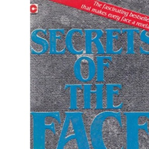 Secrets of the Face: Love, Fortune and Personality Revealed the Siang Mien Way (Coronet Books)
