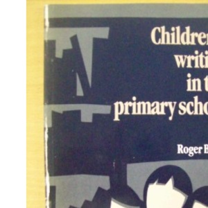 Children's Writing in the Primary School (UKRA Teaching of Reading series)