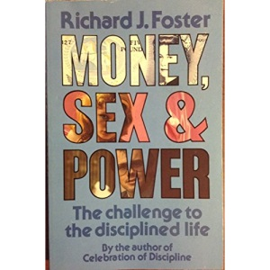 Money, Sex and Power: The Challenge to the Disciplined Life