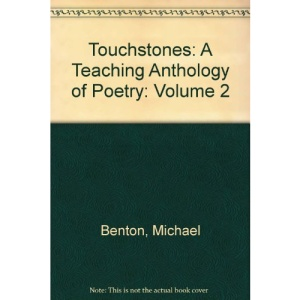 Touchstones: A Teaching Anthology of Poetry: Volume 2