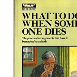 What to Do When Someone Dies (Which? books)