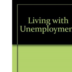 Living with Unemployment
