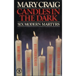 Candles in the Dark: Six Modern Martyrs
