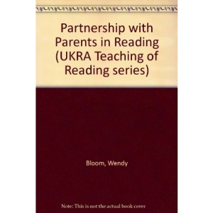 Partnership with Parents in Reading (UKRA Teaching of Reading series)