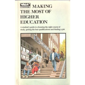 Making the Most of Higher Education