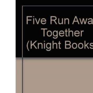 Five Run Away Together (Knight Books)