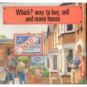 Which? Way to Buy, Sell and Move House (Which? books)