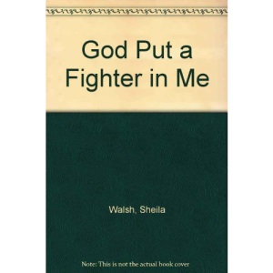 God Put a Fighter in Me