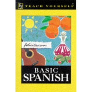 Basic Spanish (Teach Yourself)