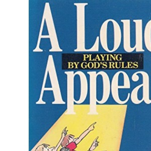 A Loud Appeal: Playing by God's Rules
