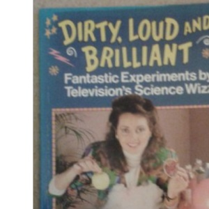 Dirty, Loud and Brilliant (Knight Books)