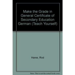 Make the Grade in General Certificate of Secondary Education German (Teach Yourself)