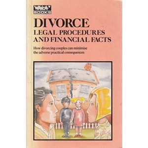 Divorce: Legal Procedures and Financial Facts (Which? books)