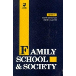 Family, School and Society: Exploring Educational Issues v. 1
